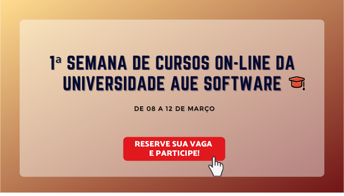 1ª Semana de Cursos On-line da Universidade AuE Software